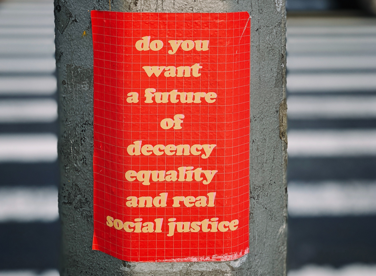 Do you want a future of decency equality and real social justice